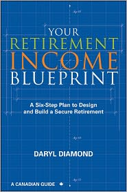Real book 3 free download Your Retirement Income Blueprint: A Six-Step Plan to Design and Build a Secure Retirement by Daryl Diamond  in English 9781118087527