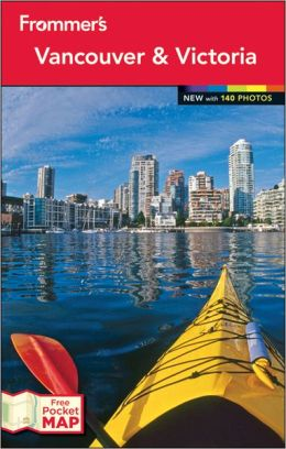 Frommer's Vancouver and Victoria 2012