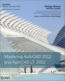 Mastering AutoCAD 2012 and AutoCAD LT 2012