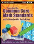 Book Cover Image. Title: Teaching the Common Core Math Standards with Hands-On Activities, Grades 6-8, Author: Judith A. Muschla