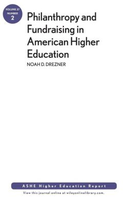Philanthropy and Fundraising in American Higher Education: AEHE 37:2