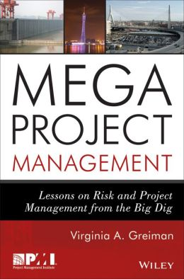 Megaprojects: Lessons on Risk and Project Management from The Big Dig