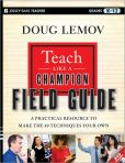Book Cover Image. Title: Teach Like a Champion Field Guide:  A Practical Resource to Make the 49 Techniques Your Own, Author: Doug Lemov