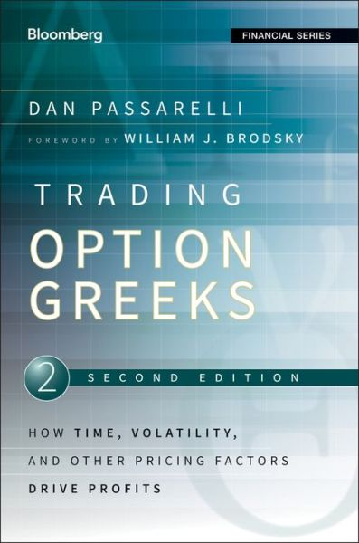 Free e book for download Trading Option Greeks: How Time, Volatility, and Other Pricing Factors Drive Profits by Dan Passarelli in English