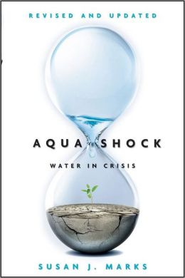 Aqua Shock, Revised and Updated: Water in Crisis