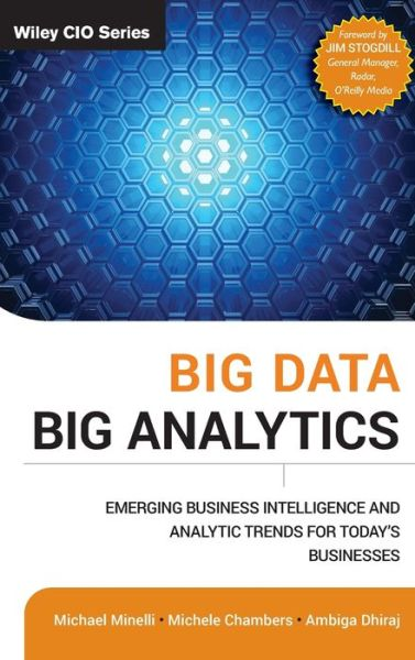 Big Data, Big Analytics: Emerging Business Intelligence and Analytic Trends for Today's Businesses