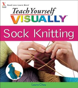 Teach Yourself VISUALLY Sock Knitting
