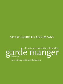 Garde Manger, Study Guide: The Art and Craft of the Cold Kitchen
