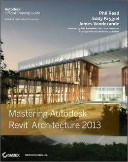 Mastering Autodesk Revit Architecture 2013