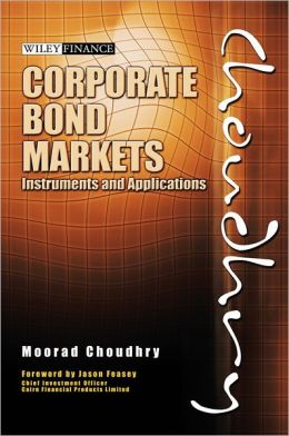 Corporate Bond Markets: Instruments and Applications