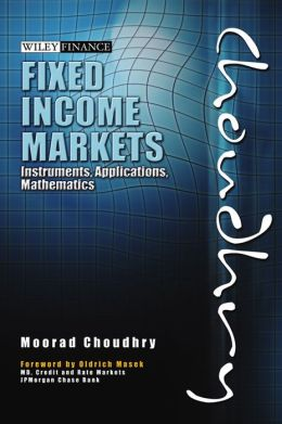 Fixed Income Markets: Instruments, Applications, Mathematics