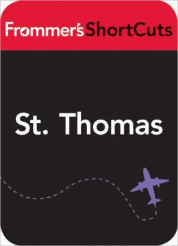 St. Thomas, Virgin Islands: Frommer's ShortCuts