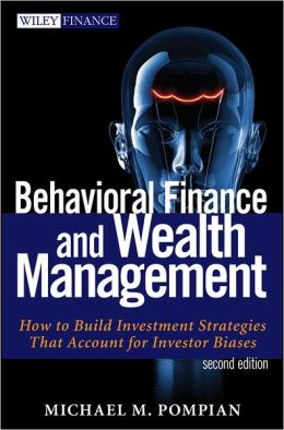 Behavioral Finance and Wealth Management: How to Build Optimal Portfolios That Account for Investor Biases