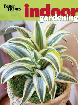 Better Homes and Gardens Indoor Gardening