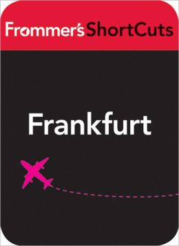 Frankfurt, Germany: Frommer's ShortCuts