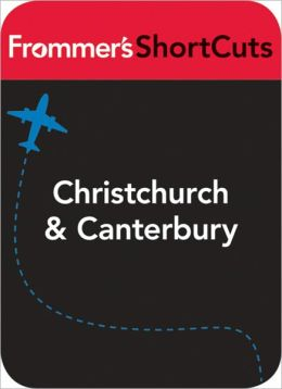 Christ Church and Canterbury, New Zealand: Frommer's Shortcut