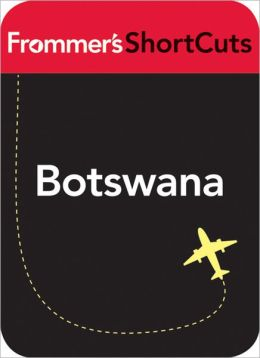 Botswana, South Africa: Frommer's ShortCuts