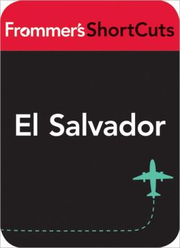 El Salvador: Frommer's ShortCuts