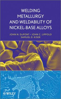 Welding Metallurgy and Weldability of Nickel-Base Alloys