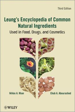 Leung's Encyclopedia of Common Natural Ingredients: Used in Food, Drugs and Cosmetics