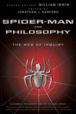 Spider-Man and Philosophy: The Web of Inquiry