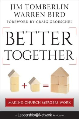 Better Together: Making Church Mergers Work