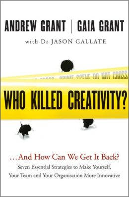 Who Killed Creativity: ...And How Do We Get It Back