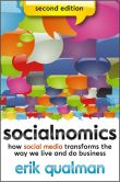 Book Cover Image. Title: Socialnomics:  How Social Media Transforms the Way We Live and Do Business, Author: Erik Qualman