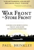Book Cover Image. Title: War Front to Store Front:  Americans Rebuilding Trust and Hope in Nations Under Fire, Author: Paul Brinkley