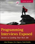 Book Cover Image. Title: Programming Interviews Exposed:  Secrets to Landing Your Next Job, Author: John Mongan