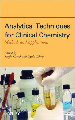 Analytical Techniques for Clinical Chemistry: Methods and Applications