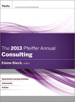 The 2013 Pfeiffer Annual: Consulting