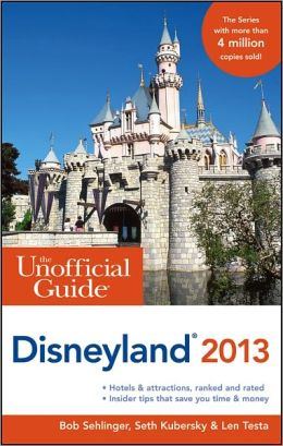The Unofficial Guide to Disneyland 2013
