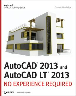 AutoCAD 2013: No Experience Required