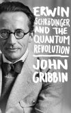 Book Cover Image. Title: Erwin Schrodinger and the Quantum Revolution, Author: John Gribbin