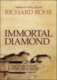 Book Cover Image. Title: Immortal Diamond:  The Search for Our True Self, Author: Richard Rohr