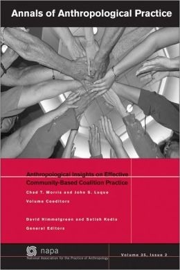 Annals of Anthropological Practice: Anthropological Insights on Effective Community-Based Coalition Practice