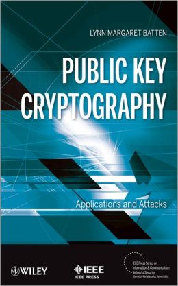 Public Key Cryptography: Applications and Attacks