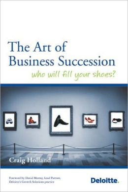 The Art of Business Succession Planning: Who will fill your shoes