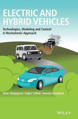 Electric and Hybrid Vehicles: Technologies, Modeling and Control - A Mechatronic Approach