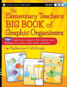 The Elementary Teachers Big Book of Graphic Organizers: K-5