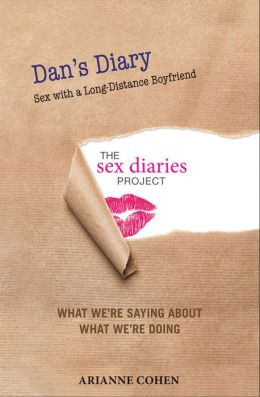 Dan's Diary - Sex with a Long-Distance Boyfriend: The Sex Diaries Project