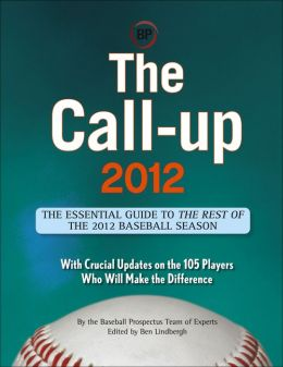 The Call-Up 2012 (CUSTOM): The Essential Guide to the Rest of the 2012 Baseball Season