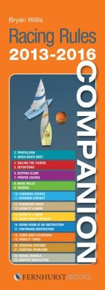 Racing Rules Companion 2013-2016: The Essential Compact Guide for All Racing Sailors Who Want to Win