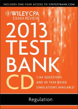 Wiley CPA Exam Review 2013 Test Bank CD, Regulation