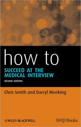 How to Succeed at the Medical Interview, 2nd Edition