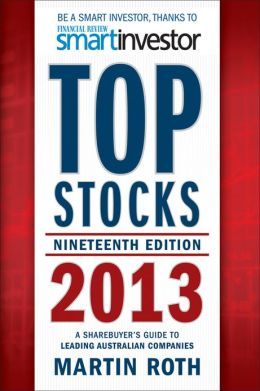 Top Stocks 2013: A Sharebuyer's Guide to Leading Australian Companies