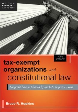 Tax-Exempt Organizations and Constitutional Law: Nonprofit Law as Shaped by the U.S. Supreme Court