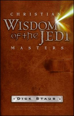 Christian Wisdom of the Jedi Masters