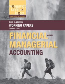 Working Papers, Volume 2, to Accompany Weygandt Financial & Managerial Accounting